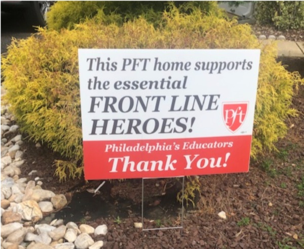 Yard sign: This PFT home supports the essential FRONTLINE HEREOS! Philadelphia's Educators Thank You!